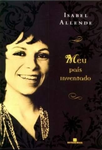 Baixar Livro O Meu País Inventado - Isabel Allende em ePub PDF Mobi ou Ler Online