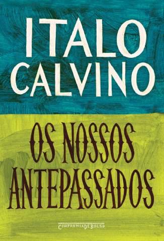 Baixar Livro Os Nossos Antepassados - Italo Calvino em ePub PDF Mobi ou Ler Online