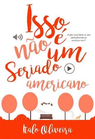 Baixar Isso Não é um Seriado Americano - Italo Oliveira ePub PDF Mobi ou Ler Online