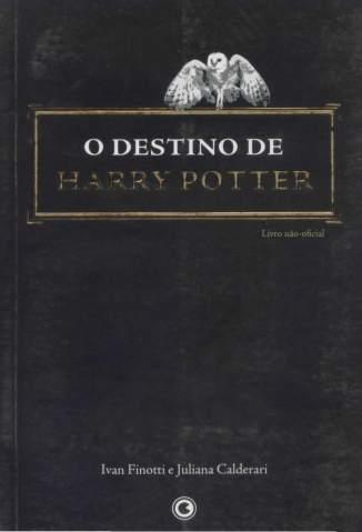 Baixar O Destino de Harry Potter - Ivan Finotti  ePub PDF Mobi ou Ler Online
