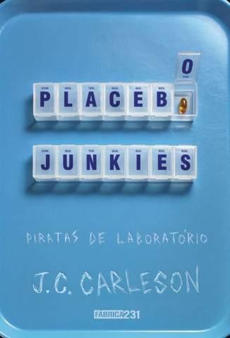 Baixar Placebo Junkies - Piratas de Laboratório - J. C. Carleson ePub PDF Mobi ou Ler Online