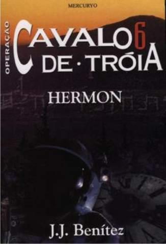 Baixar Hérmon - Operação Cavalo de Tróia Vol. 6 - J. J. Benitez ePub PDF Mobi ou Ler Online