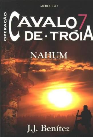 Baixar Nahum - Operação Cavalo de Tróia Vol. 7 - J. J. Benitez ePub PDF Mobi ou Ler Online