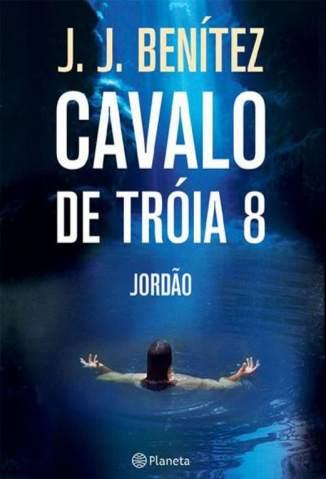 Baixar Operação Cavalo de Troia 8 - Jordão - Operação Cavalo de Tróia Vol. 8 - J. J. Benitez ePub PDF Mobi ou Ler Online