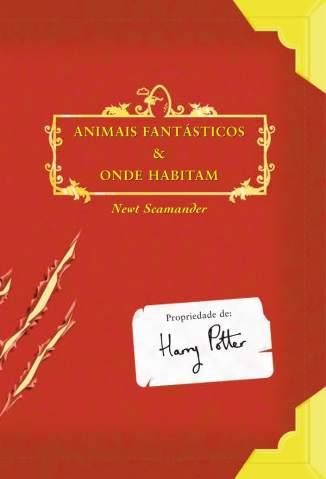 Baixar Animais Fantásticos & Onde Habitam - J. K. Rowling ePub PDF Mobi ou Ler Online