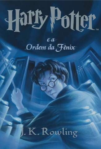 Baixar Harry Potter e a Ordem da Fênix - Harry Potter Vol. 5 - J. K. Rowling ePub PDF Mobi ou Ler Online
