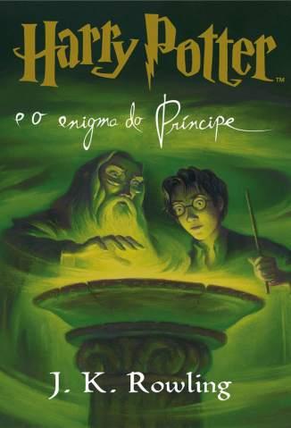 Baixar Harry Potter e o Enigma do Príncipe - Harry Potter Vol. 6 - J. K. Rowling ePub PDF Mobi ou Ler Online