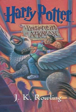 Baixar Harry Potter e o Prisioneiro de Azkaban - Harry Potter Vol. 3 - J. K. Rowling ePub PDF Mobi ou Ler Online