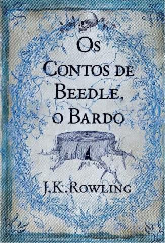 Baixar Os Contos de Beedle, o Bardo - J. K. Rowling ePub PDF Mobi ou Ler Online