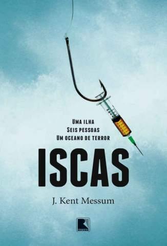 Baixar Iscas - J. Kent Messum ePub PDF Mobi ou Ler Online