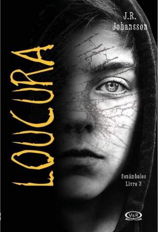 Baixar Loucura - Sonambulos Vol. 3 - J. R. Johansson ePub PDF Mobi ou Ler Online