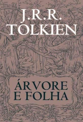 Baixar Árvore e Folha - J. R. R. Tolkien ePub PDF Mobi ou Ler Online