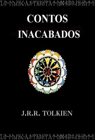 Baixar Contos Inacabados - J. R. R. Tolkien ePub PDF Mobi ou Ler Online