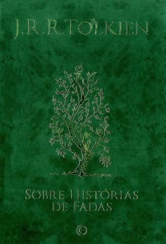 Baixar Sobre Histórias de Fadas - J. R. R. Tolkien ePub PDF Mobi ou Ler Online