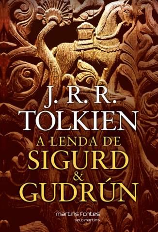 Baixar A Lenda de Sigurd & Gudrún - J. R. R. Tolkien ePub PDF Mobi ou Ler Online