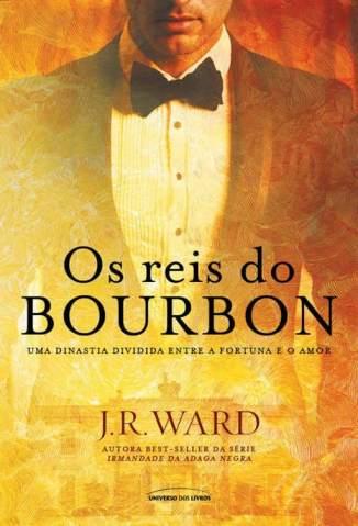 Baixar Livro Os Reis do Bourbon - Bourbon Vol. 1 - J. R. Ward em ePub PDF Mobi ou Ler Online