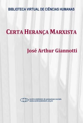 Baixar Certa Herança Marxista - J.A. Giannotti ePub PDF Mobi ou Ler Online