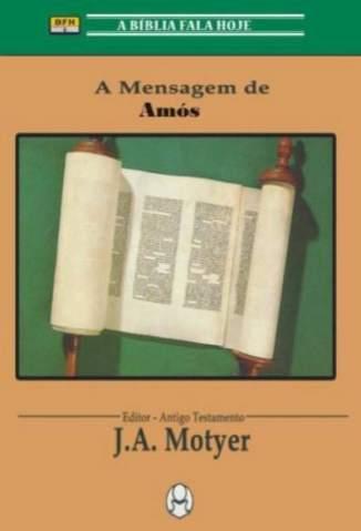 Baixar Livro A Mensagem de Amós - J.A. Motyer em ePub PDF Mobi ou Ler Online