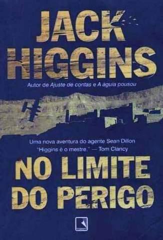 Baixar No Limite do Perigo - Jack Higgins ePub PDF Mobi ou Ler Online