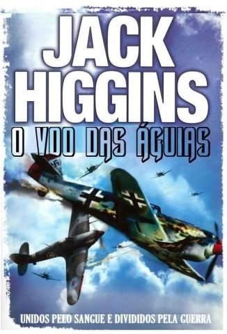 Baixar O Voo das Águias - Jack Higgins ePub PDF Mobi ou Ler Online