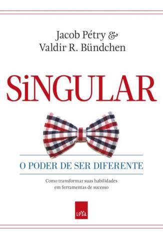Baixar Singular - o Poder de Ser Diferente - Jacob Pétry ePub PDF Mobi ou Ler Online