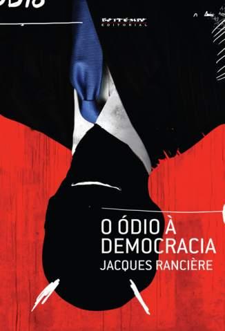 Baixar O Ódio à Democracia - Jacques Rancière ePub PDF Mobi ou Ler Online