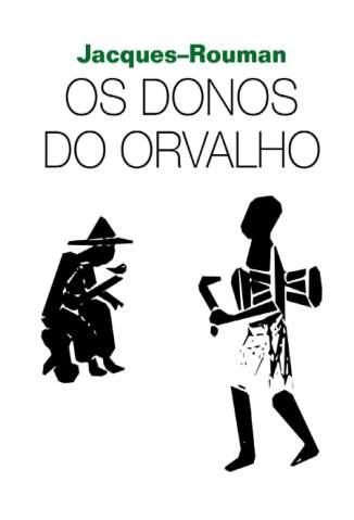 Baixar Os Donos do Orvalho - Jacques Roumain ePub PDF Mobi ou Ler Online
