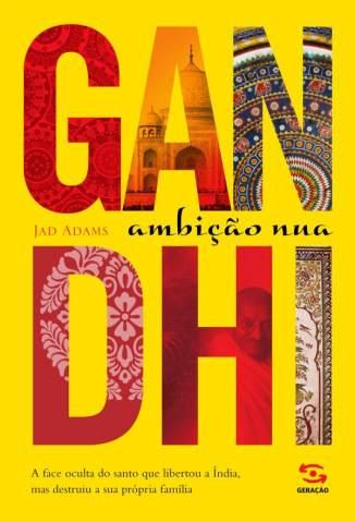 Baixar Livro Gandhi - Jad Adams em ePub PDF Mobi ou Ler Online