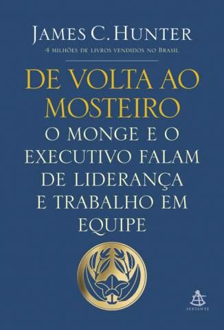 Baixar De Volta Ao Mosteiro - James C. Hunter ePub PDF Mobi ou Ler Online