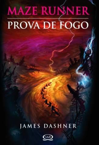 Baixar Livro Prova de Fogo - Maze Runner Vol. 5 - James Dashner em ePub PDF Mobi ou Ler Online
