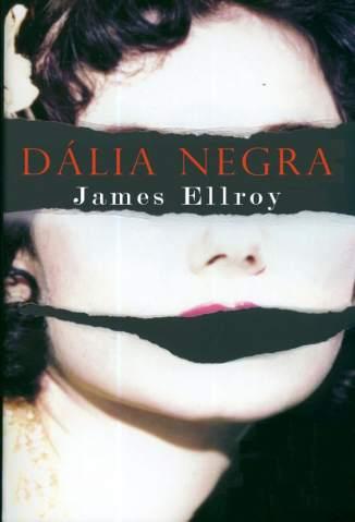 Baixar Dália Negra - James Ellroy ePub PDF Mobi ou Ler Online