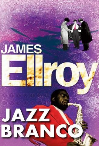 Baixar Jazz Branco - James Ellroy ePub PDF Mobi ou Ler Online