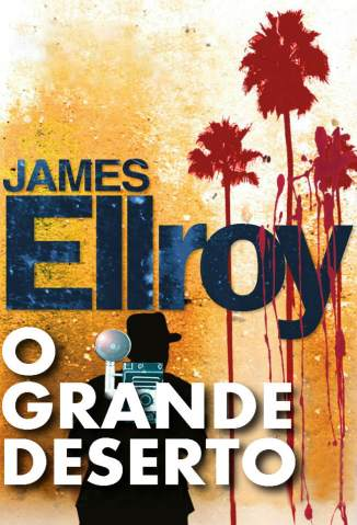 Baixar O Grande Deserto - James Ellroy ePub PDF Mobi ou Ler Online