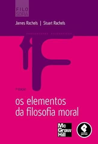 Baixar Os Elementos da Filosofia Moral - James Rachels ePub PDF Mobi ou Ler Online