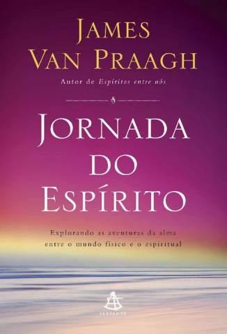 Baixar Jornada do Espírito - James Van Praagh  ePub PDF Mobi ou Ler Online