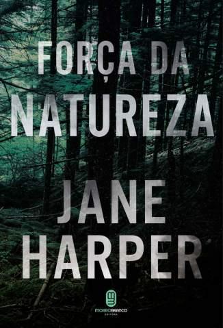 Baixar Livro Força da Natureza - Jane Harper em ePub PDF Mobi ou Ler Online