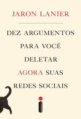 Baixar Livro Dez Argumentos para Você Deletar Agora Suas Redes Sociais - Jaron Lanier em ePub PDF Mobi ou Ler Online