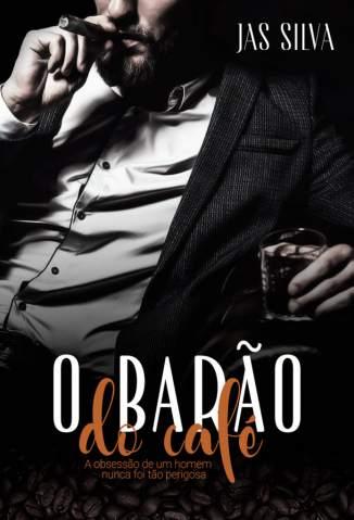 Baixar Livro O Barão do Café - Jas Silva em ePub PDF Mobi ou Ler Online
