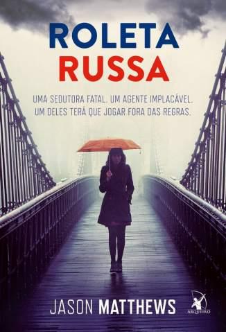 Baixar Roleta Russa - Jason Matthews ePub PDF Mobi ou Ler Online