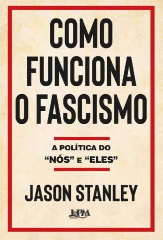 Baixar Como Funciona o Fascismo - Jason Stanley ePub PDF Mobi ou Ler Online