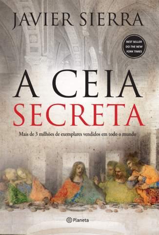 Baixar Livro A Ceia Secreta - Javier Sierra em ePub PDF Mobi ou Ler Online