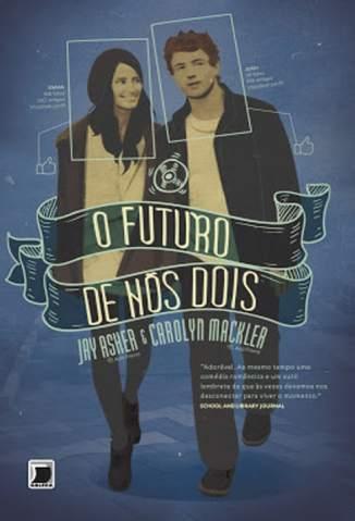 Baixar Livro O Futuro de Nós Dois - Jay Asher em ePub PDF Mobi ou Ler Online
