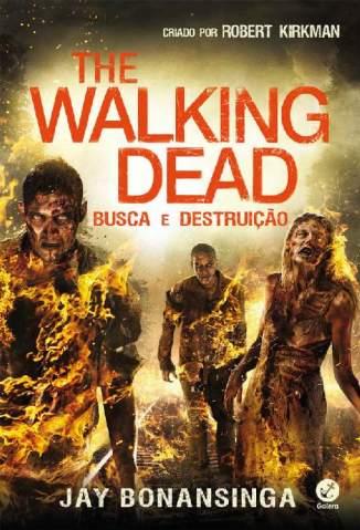 Baixar Livro Busca e Destruição - The Walking Dead - Vol. 7 - The Walking Dead Vol. 7 - Jay Bonansinga em ePub PDF Mobi ou Ler Online