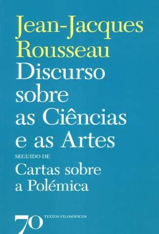 Baixar Livro Discurso Sobre as Ciências e as Artes - Jean-Jacques Rousseau em ePub PDF Mobi ou Ler Online