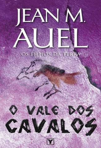 Baixar O Vale dos Cavalos - Os Filhos da Terra Vol. 2 - Jean M. Auel ePub PDF Mobi ou Ler Online