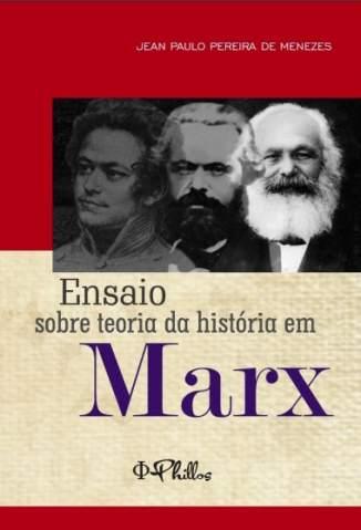 Baixar Livro Ensaio Sobre Teoria da História Em Marx - Jean Paulo Pereira de Menezes em ePub PDF Mobi ou Ler Online