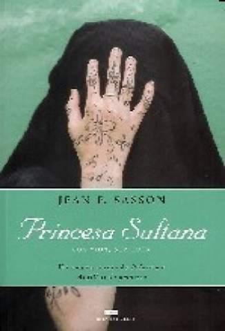 Baixar Princesa Sultana - Sua Vida, Sua Luta - Jean Sasson  ePub PDF Mobi ou Ler Online
