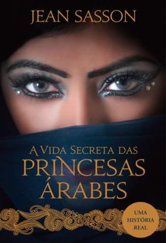 Baixar Sultana - A Vida Secreta das Princesa Árabes - Jean Sasson ePub PDF Mobi ou Ler Online