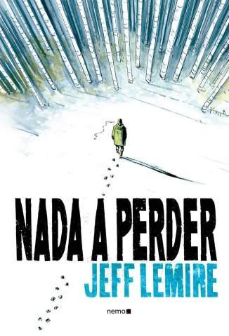 Baixar Livro Nada a Perder - Jeff Lemire em ePub PDF Mobi ou Ler Online