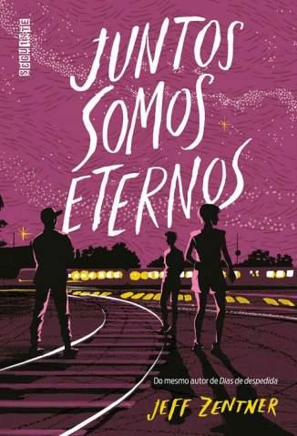 Baixar Livro Juntos Somos Eternos - Jeff Zentner em ePub PDF Mobi ou Ler Online